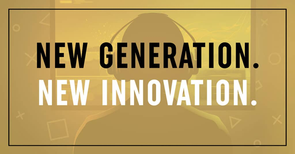 New Generation. New Innovation.
